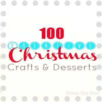 100 Christmas Crafts + Desserts!