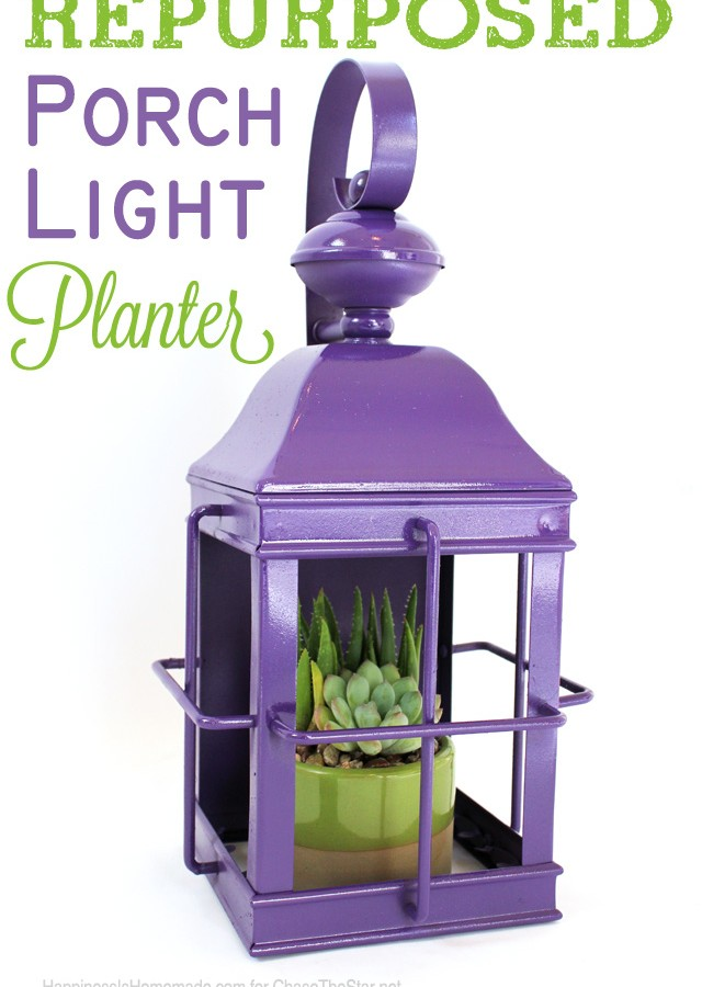 Repurposed Porch Light Planter by Happiness is Homemade for Chase the Star
