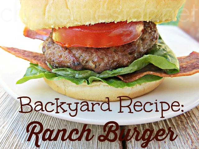 Backyard Recipe Ranch Burger via Chase the Star #recipe #burger #summer #FoodDeservesDelicious #CollectiveBias #cbias