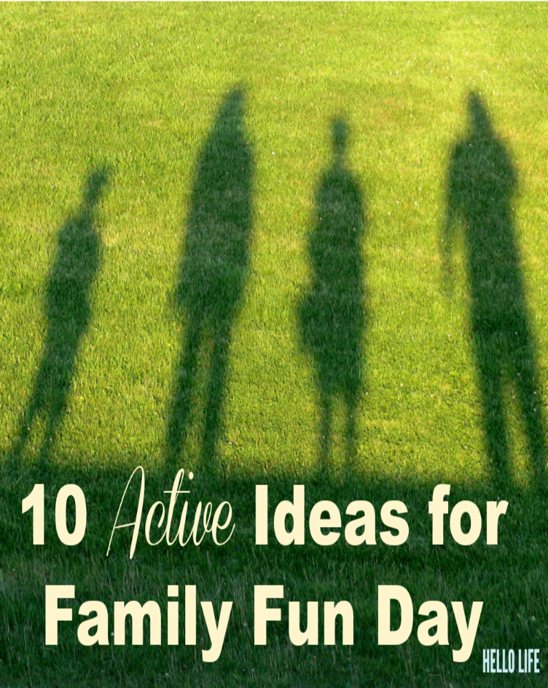 10 Active Ideas for Family Fun Day Hello Life hellolifeonline.com