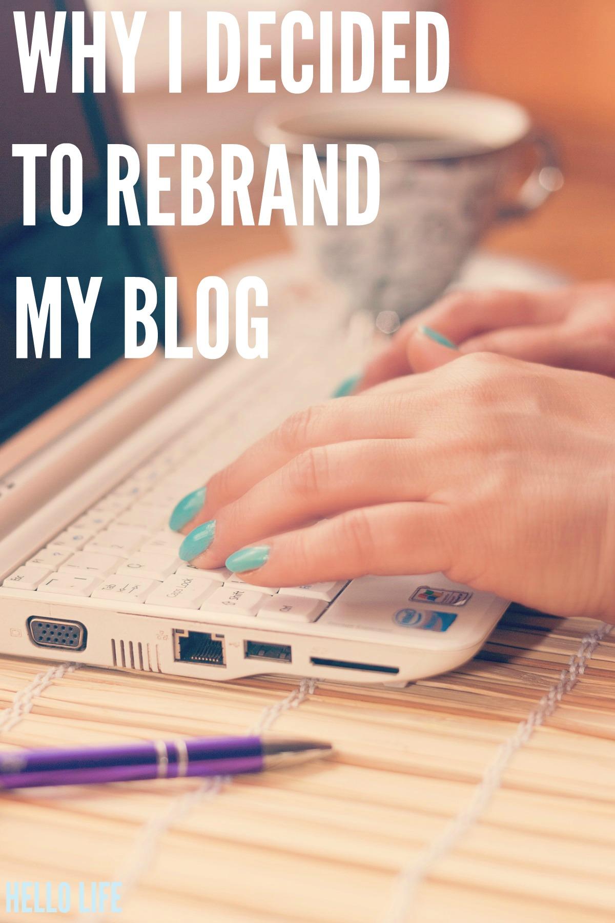 Why I decided to rebrand my blog via Hello Life hellolifeonline.com