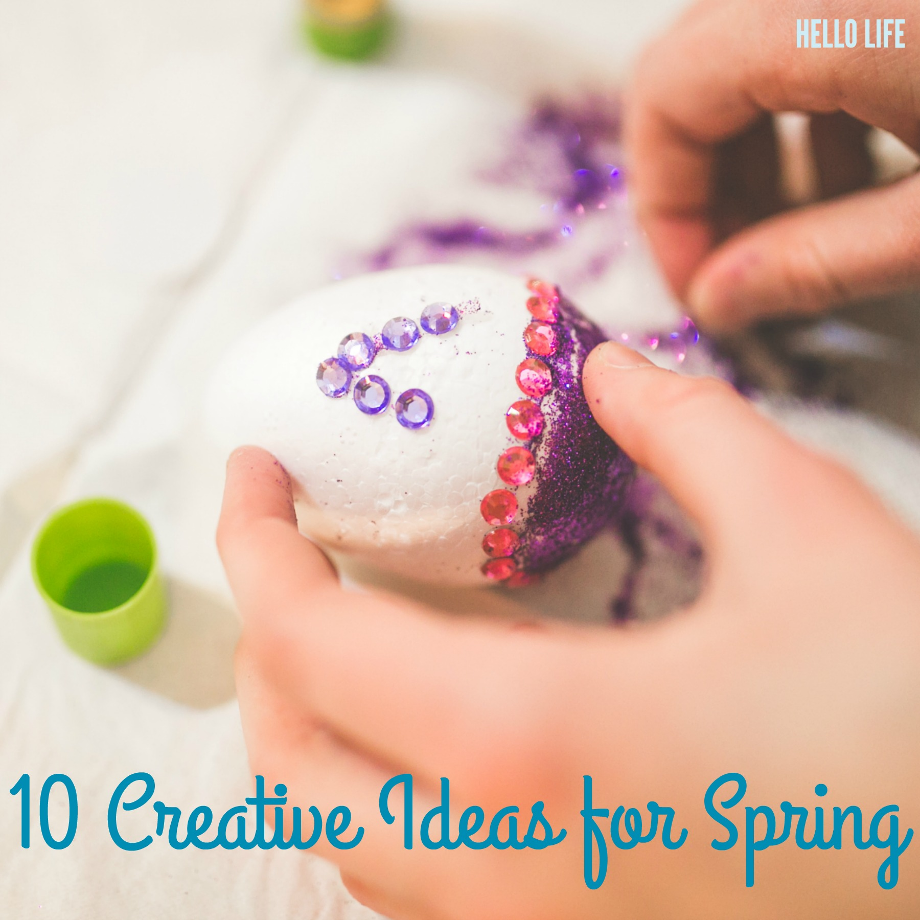 10 Creative Ideas For Spring | Hello Life hellolifeonline.com