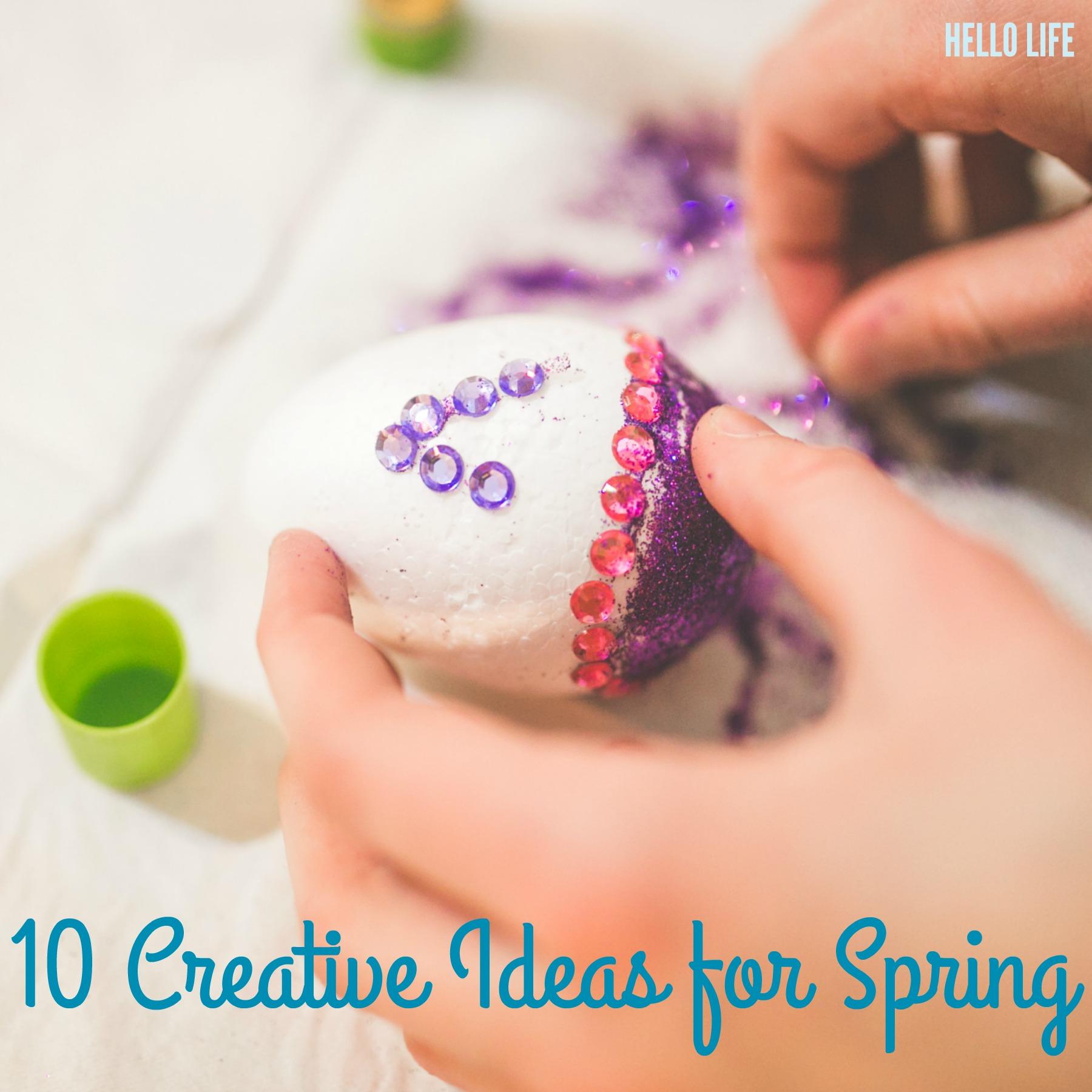 10 Creative Ideas For Spring | Hello Life hellolifeonline.com