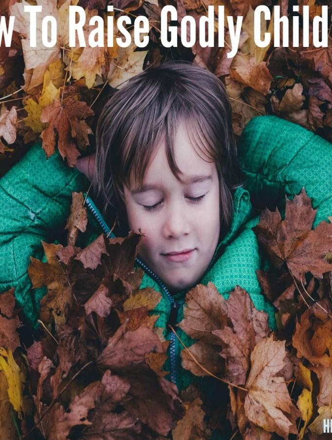 How To Raise Godly Children Hello Life hellolifeonline.com