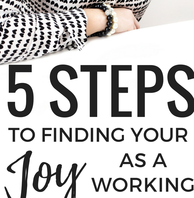 5 Steps to Finding Your Joy as a Working Mom